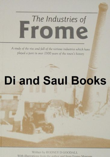 The Industries of Frome, by Rodney Goodall